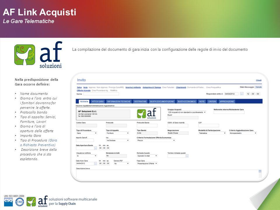 AF Link Acquisti Le Gare Aflink Acquisti , grazie alla parametrizzazione 4M (multi azienda, multicanale, multilingua, multi valuta) può essere usato in organizzazioni semplici ed in organizzazioni complesse ed articolate.