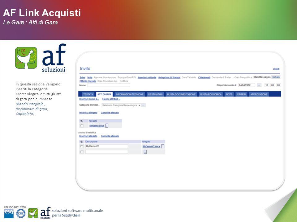 AF Link Acquisti Le Gare Telematiche Nella predisposizione della Gara occorre definire: Nome documento Giorno e l'ora entro cui i fornitori dovranno far pervenire le offerte.