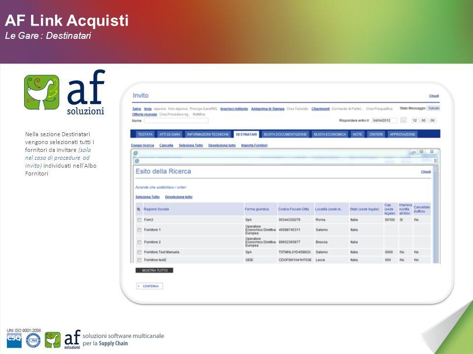 AF Link Acquisti Le Gare : Atti di Gara In questa sezione vengono inseriti la Categoria Merceologica e tutti gli atti di gara per le Imprese (Bando integrale, disciplinare di gara, Capitolato).