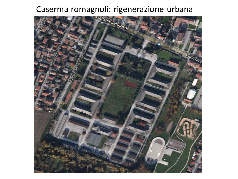 Caserma romagnoli: rigenerazione urbana