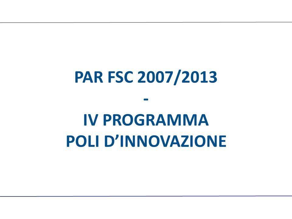 PAR FSC 2007/2013 - IV PROGRAMMA POLI D'INNOVAZIONE