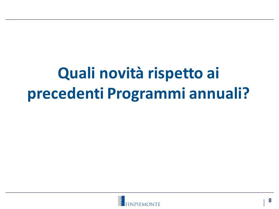 Quali novità rispetto ai precedenti Programmi annuali? 8