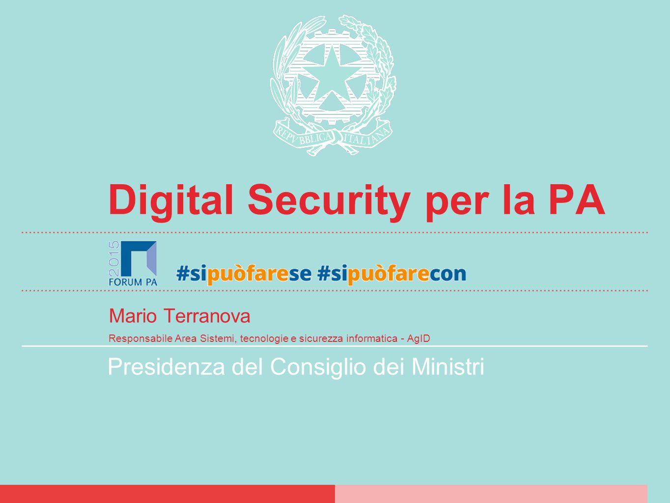 /13 11 Per maggiori informazioni www.AgID.gov.it www.cert-pa.it info@agid.gov.it terranova@agid.gov.it mario.terranova@cert-pa.it
