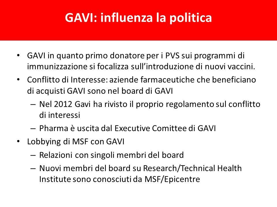 GAVI in quanto primo donatore per i PVS sui programmi di immunizzazione si focalizza sull'introduzione di nuovi vaccini. Conflitto di Interesse: azien