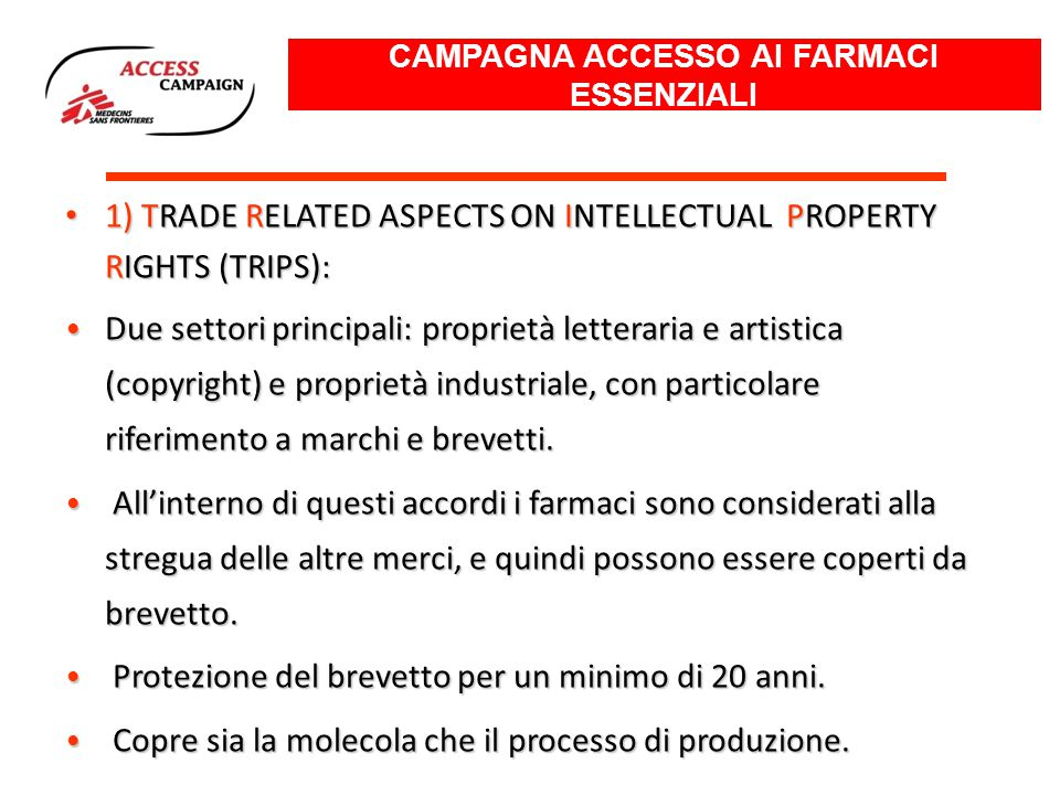 1) TRADE RELATED ASPECTS ON INTELLECTUAL PROPERTY RIGHTS (TRIPS): 1) TRADE RELATED ASPECTS ON INTELLECTUAL PROPERTY RIGHTS (TRIPS): Due settori princi