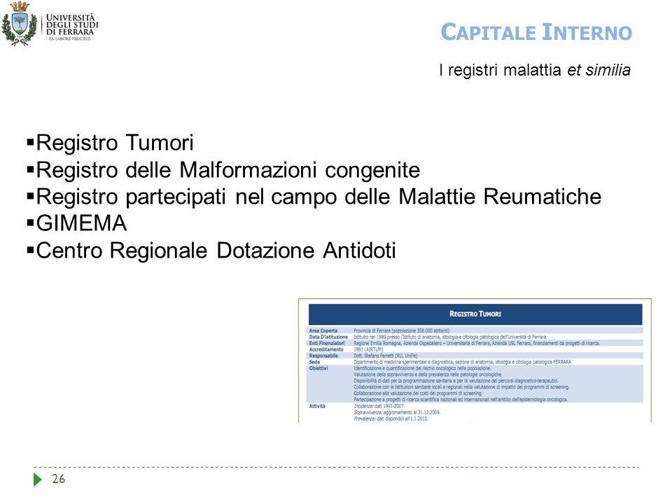 26 I registri malattia et similia  Registro Tumori  Registro delle Malformazioni congenite  Registro partecipati nel campo delle Malattie Reumatich