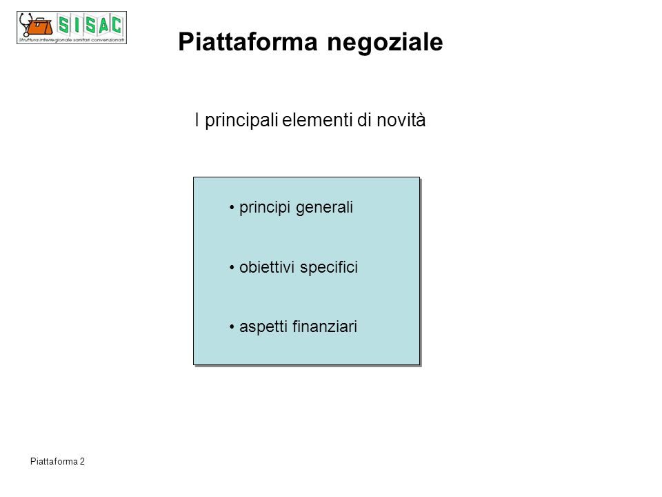 Piattaforma 1 - parte normativa quadriennale: 2006 – 2009 arte economica biennale: 2006 – 2007 (L.