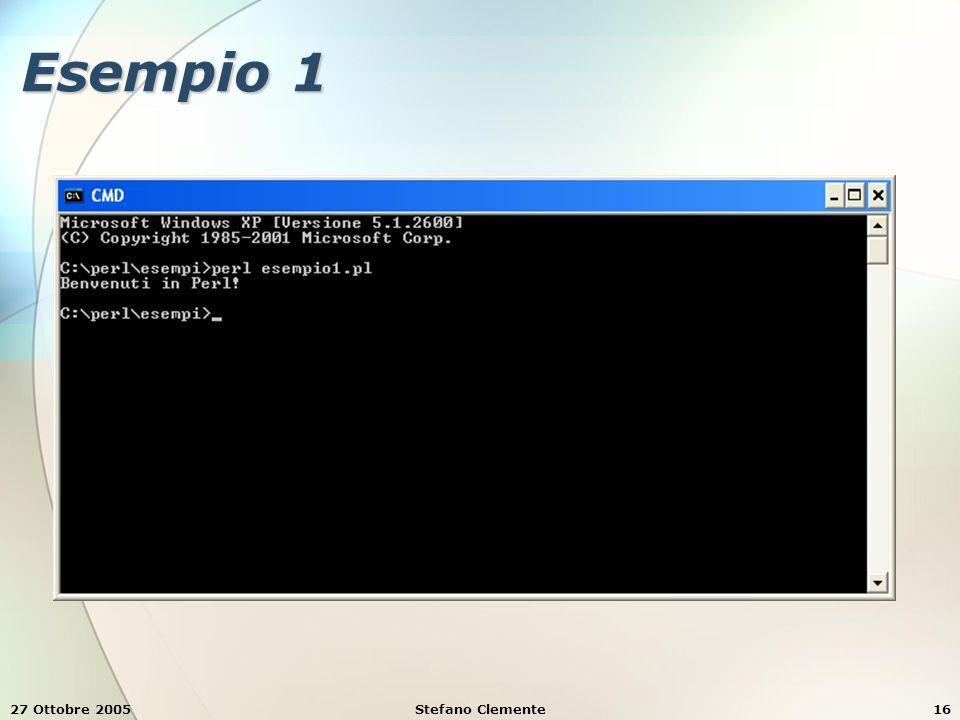 27 Ottobre 2005Stefano Clemente16 Esempio 1
