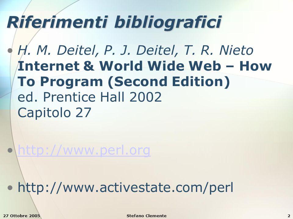 27 Ottobre 2005Stefano Clemente2 Riferimenti bibliografici H.