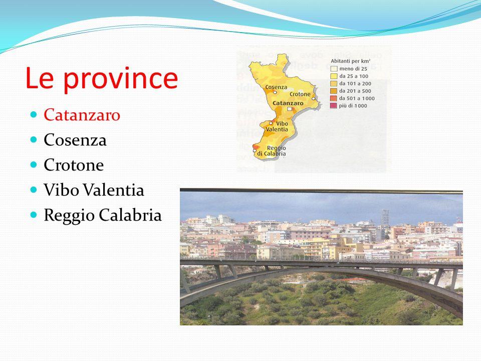 Le province Catanzaro Cosenza Crotone Vibo Valentia Reggio Calabria