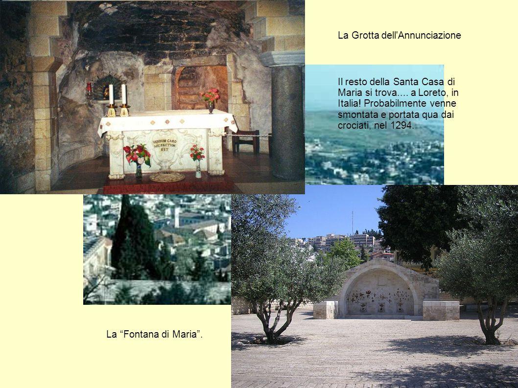 """La """"Fontana di Maria"""". La Grotta dell'Annunciazione Il resto della Santa Casa di Maria si trova.... a Loreto, in Italia! Probabilmente venne smontata"""