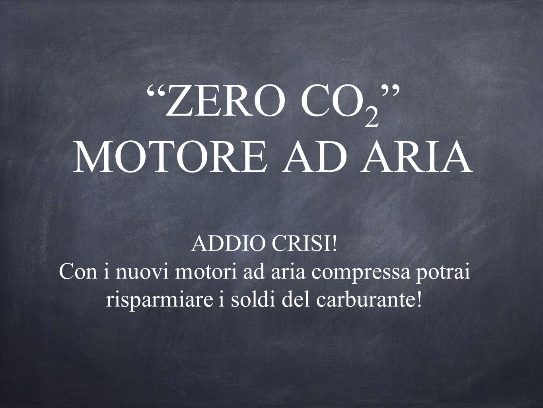"""""""ZERO CO 2 """" MOTORE AD ARIA ADDIO CRISI! Con i nuovi motori ad aria compressa potrai risparmiare i soldi del carburante!"""