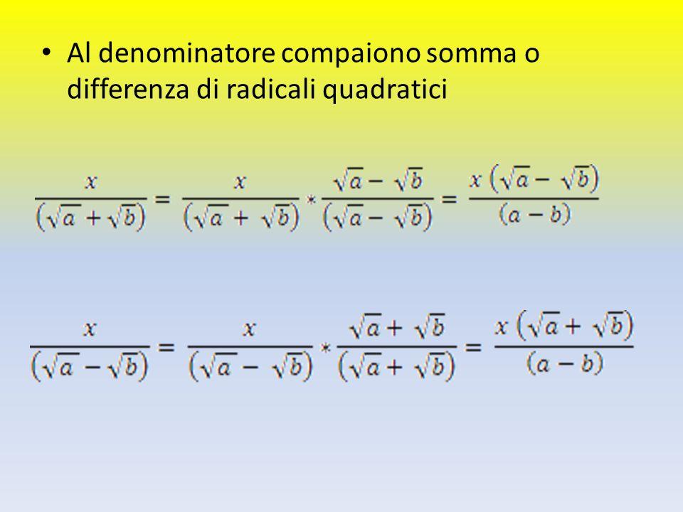 Al denominatore compaiono somma o differenza di radicali quadratici