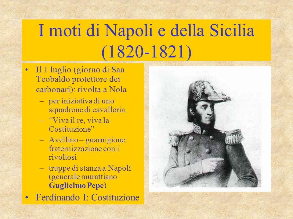I moti di Napoli e della Sicilia (1820-1821) Il 1 luglio (giorno di San Teobaldo protettore dei carbonari): rivolta a Nola –per iniziativa di uno squa