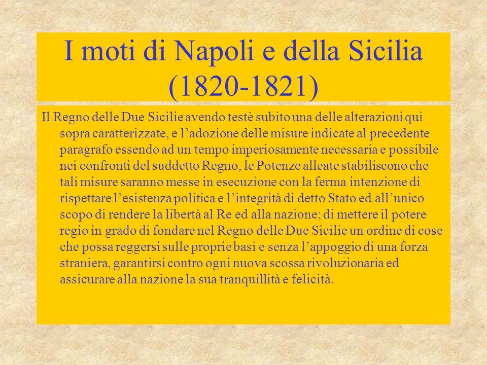 I moti di Napoli e della Sicilia (1820-1821) Il Regno delle Due Sicilie avendo testè subito una delle alterazioni qui sopra caratterizzate, e l'adozio