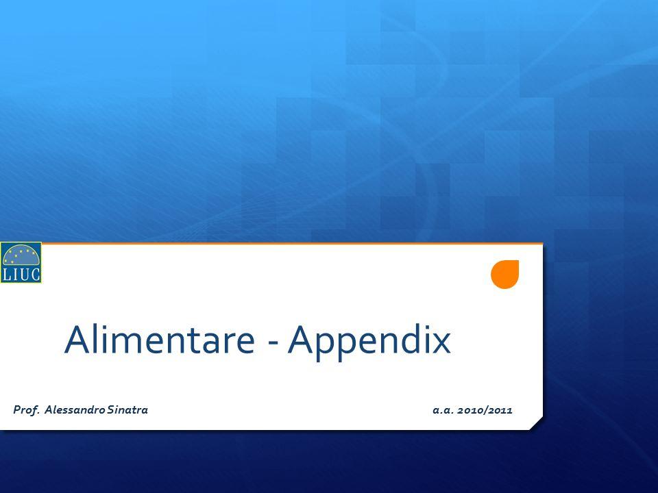 Alimentare - Appendix Prof. Alessandro Sinatra a.a. 2010/2011