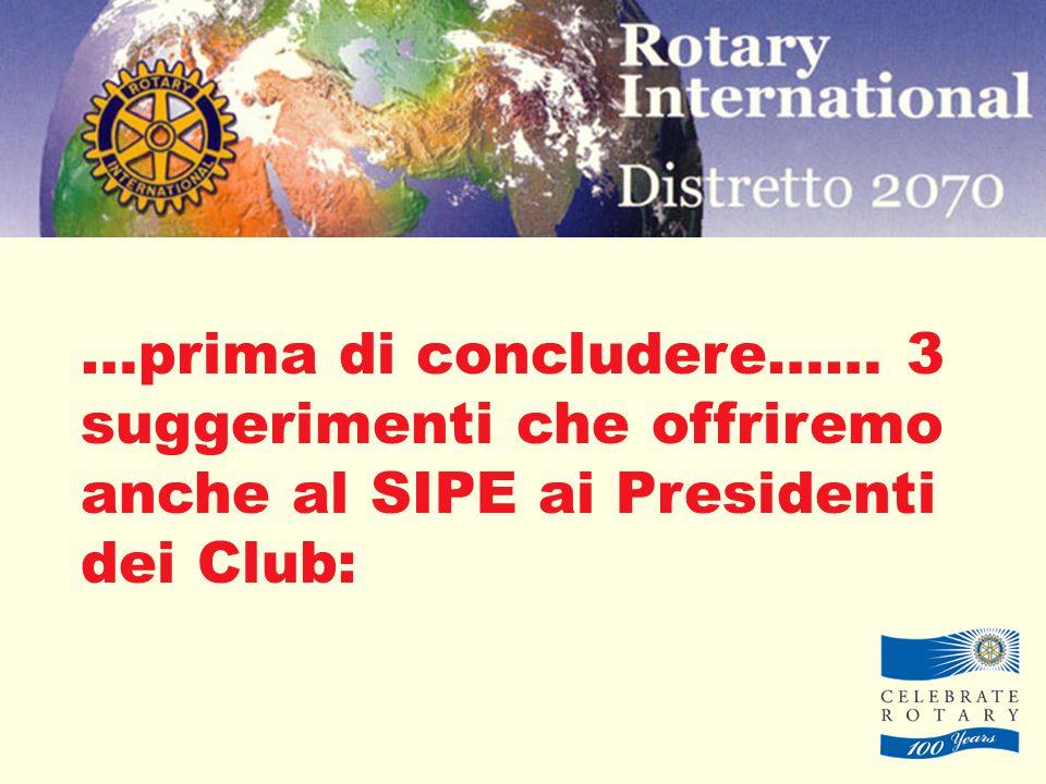 …prima di concludere…… 3 suggerimenti che offriremo anche al SIPE ai Presidenti dei Club: