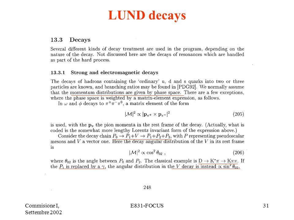 Commisione I, Settembre 2002 E831-FOCUS31 LUND decays