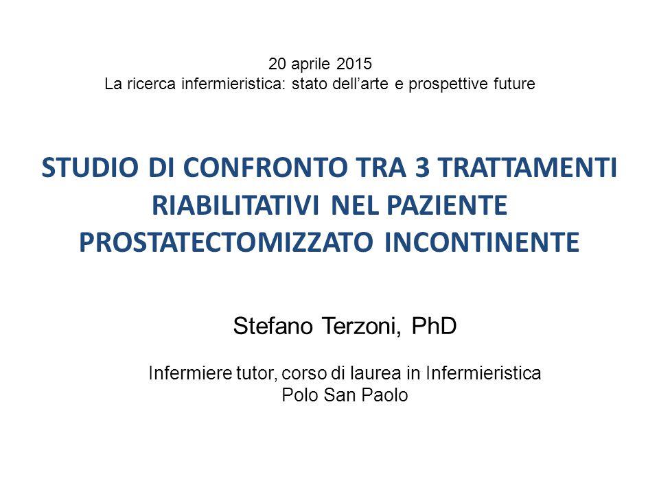 Stefano Terzoni, PhD Infermiere tutor, corso di laurea in Infermieristica Polo San Paolo STUDIO DI CONFRONTO TRA 3 TRATTAMENTI RIABILITATIVI NEL PAZIE
