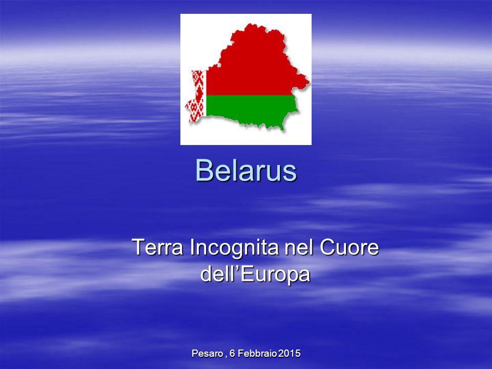 Pesaro, 6 Febbraio 2015 Belarus Terra Incognita nel Cuore dell'Europa