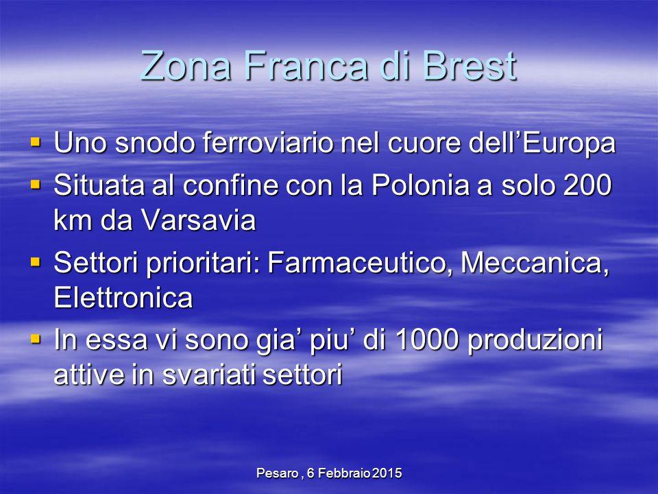 Pesaro, 6 Febbraio 2015 Zona Franca di Brest  Uno snodo ferroviario nel cuore dell'Europa  Situata al confine con la Polonia a solo 200 km da Varsav