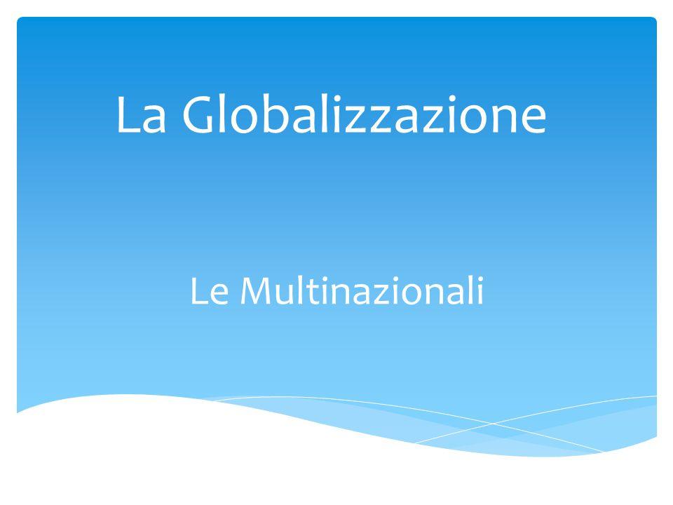 La Globalizzazione Le Multinazionali