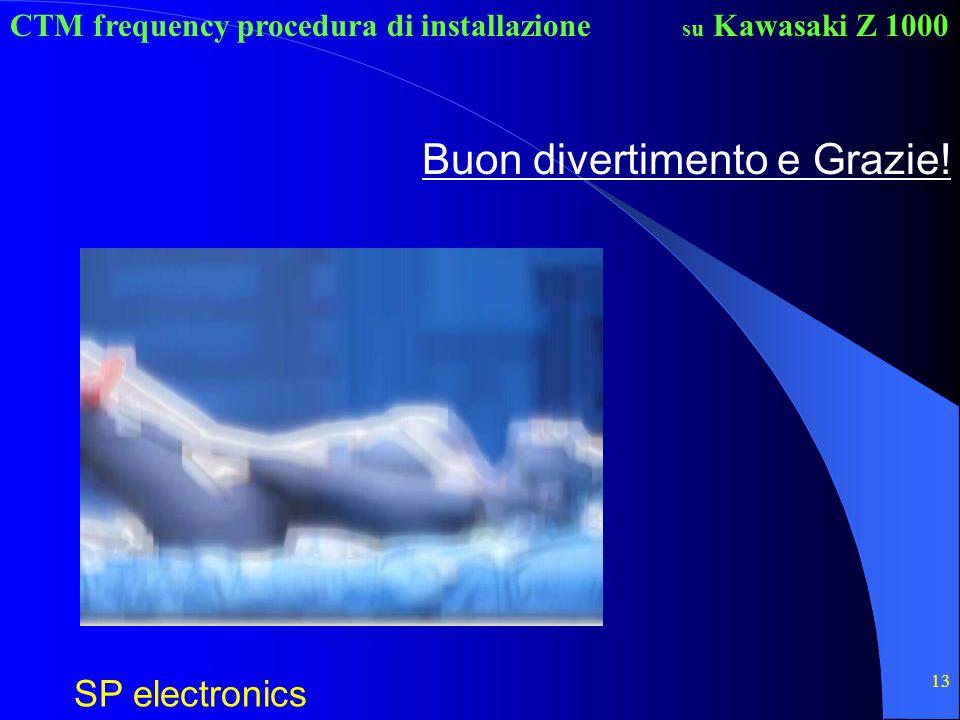 CTM frequency procedura di installazione SP electronics su Kawasaki Z 1000 13 Buon divertimento e Grazie!