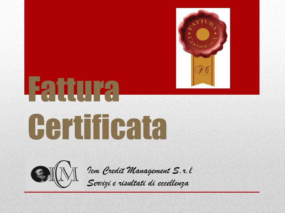 Fattura Certificata Icm Credit Management S.r.l Ser V izi e risultati di eccellenza