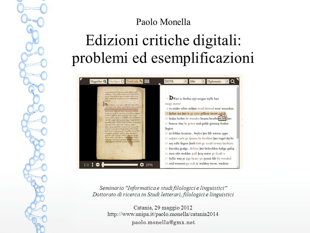 Paolo Monella Edizioni critiche digitali: problemi ed esemplificazioni Seminario