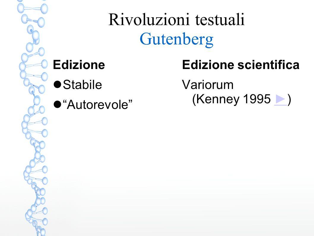 """Rivoluzioni testuali Gutenberg Edizione Stabile """"Autorevole"""" Edizione scientifica Variorum (Kenney 1995 ►)►"""