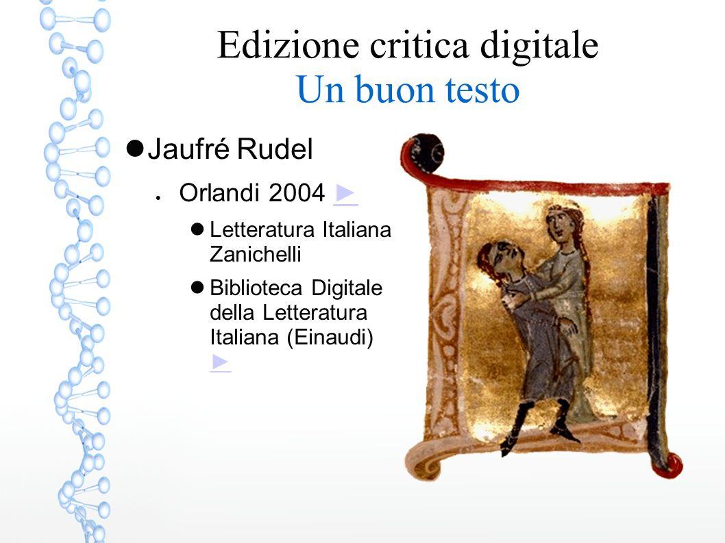 Edizione critica digitale Un buon testo Jaufré Rudel  Orlandi 2004 ►► Letteratura Italiana Zanichelli Biblioteca Digitale della Letteratura Italiana