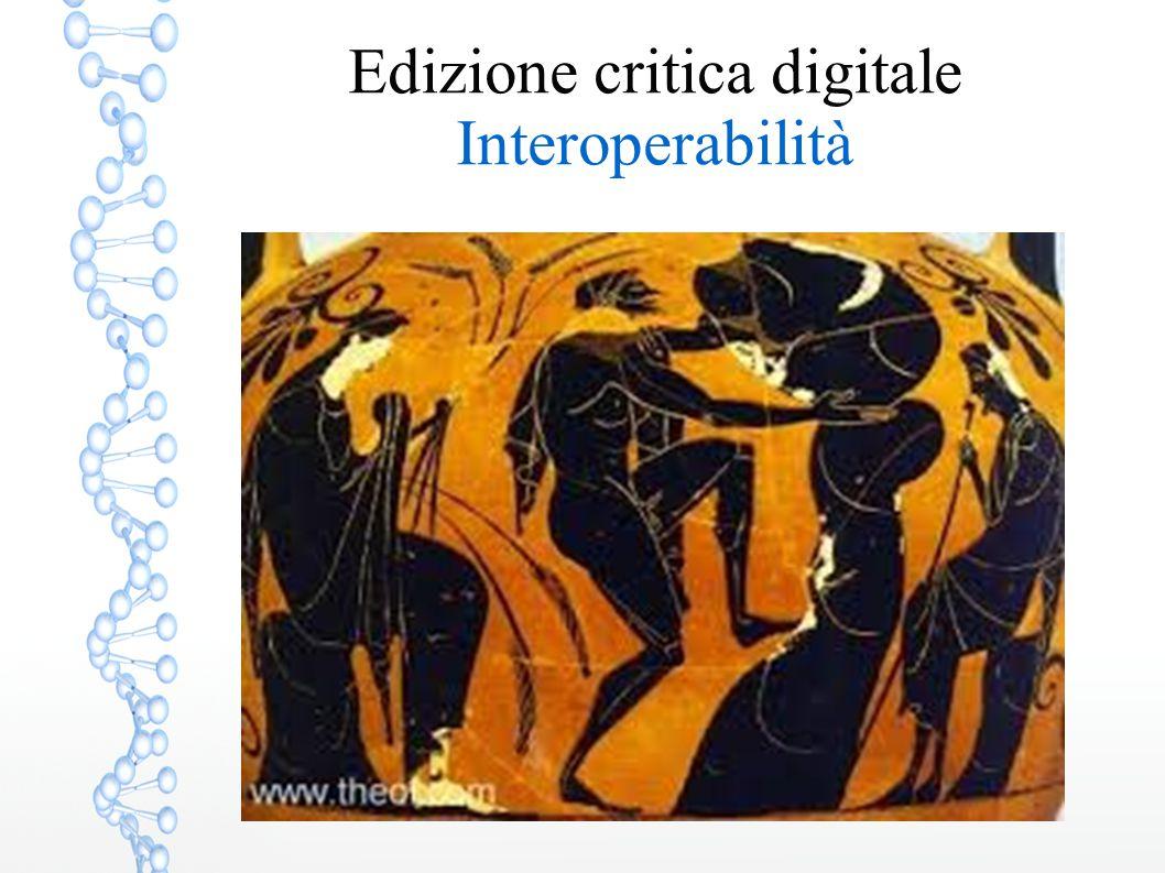 Edizione critica digitale Interoperabilità
