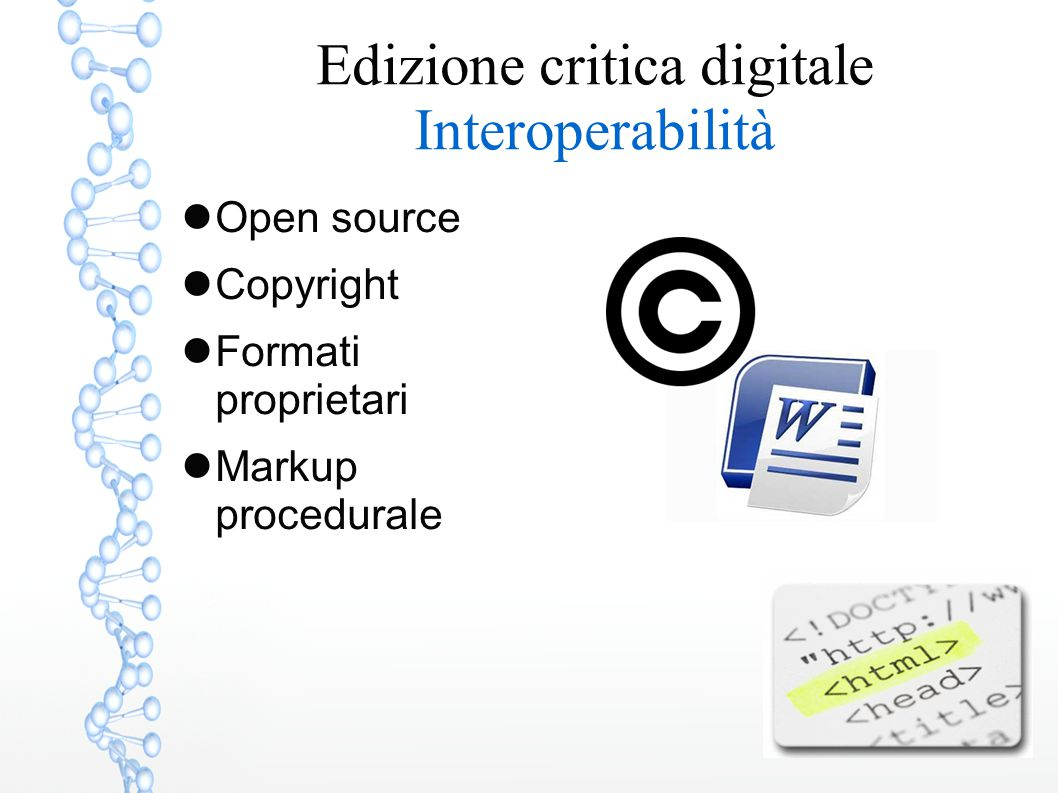 Edizione critica digitale Interoperabilità Open source Copyright Formati proprietari Markup procedurale