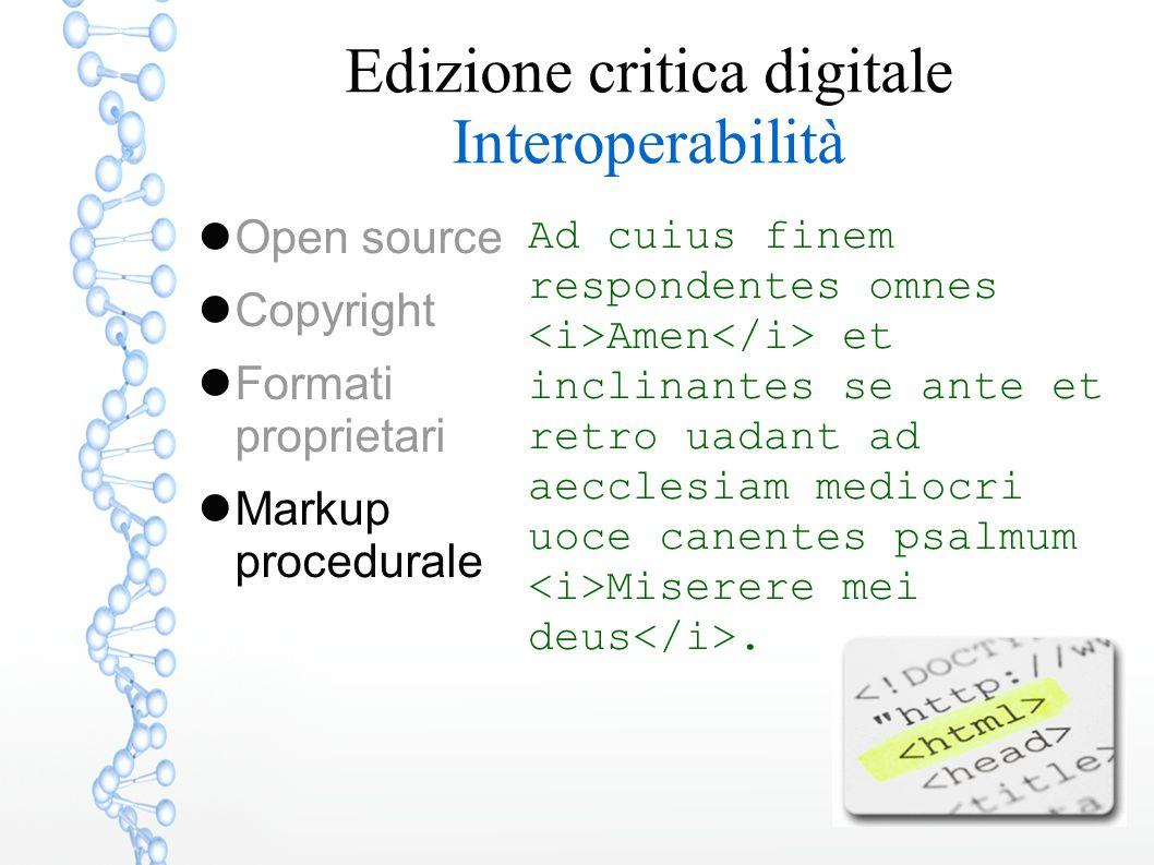 Edizione critica digitale Interoperabilità Ad cuius finem respondentes omnes Amen et inclinantes se ante et retro uadant ad aecclesiam mediocri uoce c