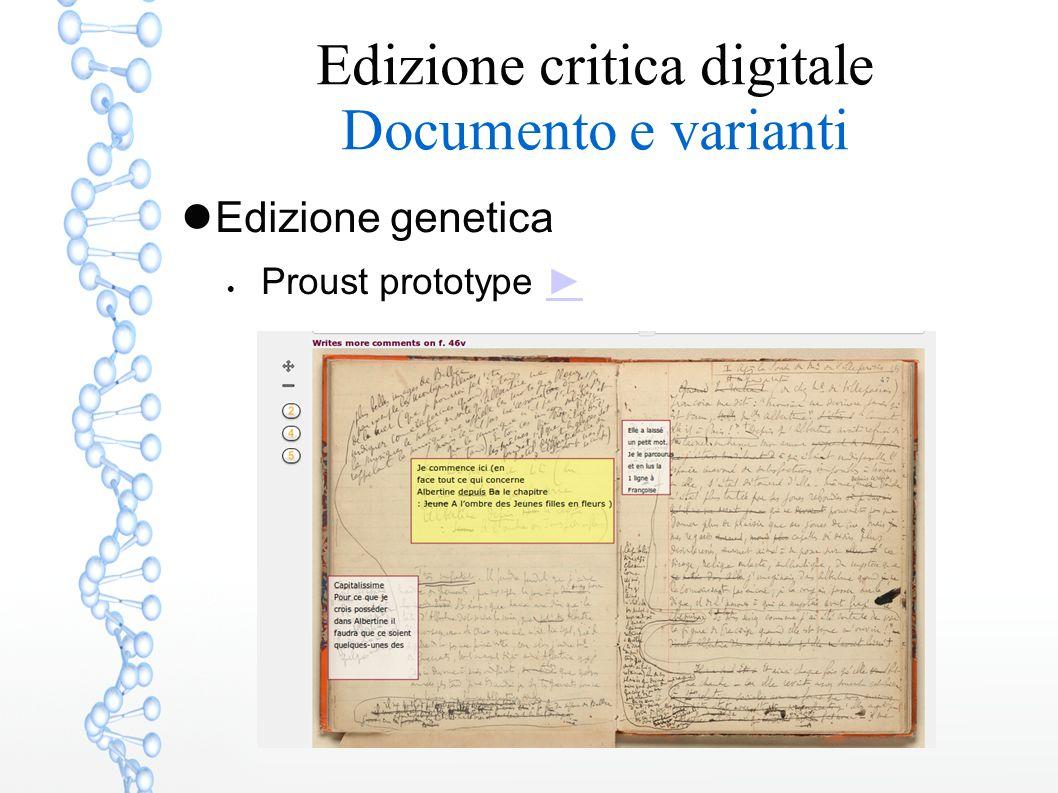 Edizione critica digitale Documento e varianti Edizione genetica  Proust prototype ►►