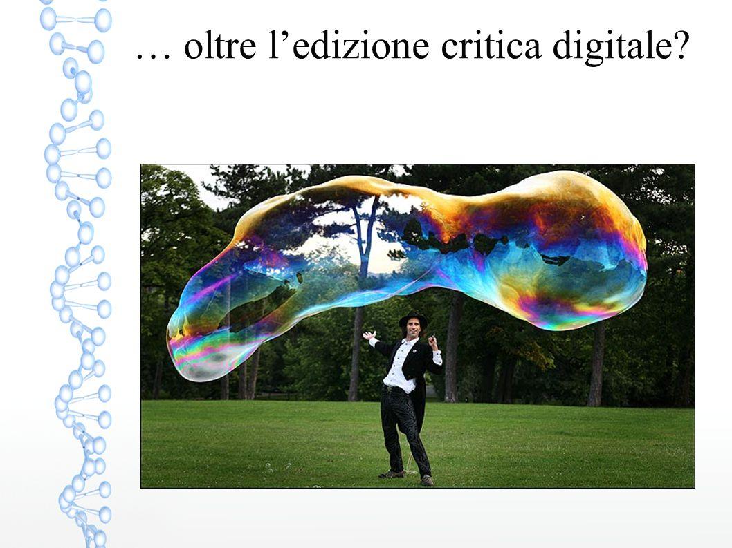 … oltre l'edizione critica digitale?