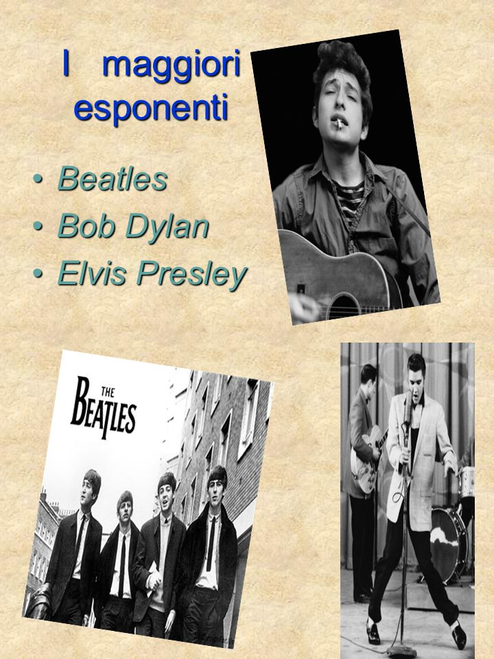 I maggiori esponenti BeatlesBeatles Bob DylanBob Dylan Elvis PresleyElvis Presley