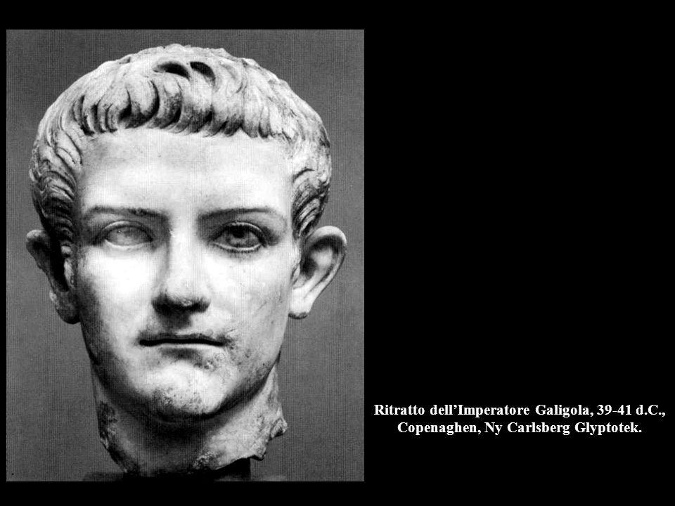 Ritratto dell'Imperatore Galigola, 39-41 d.C., Copenaghen, Ny Carlsberg Glyptotek.