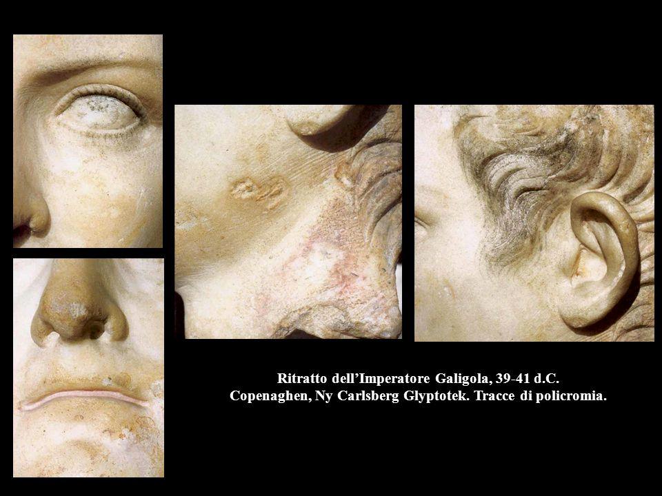 Ritratto dell'Imperatore Galigola, 39-41 d.C. Copenaghen, Ny Carlsberg Glyptotek. Tracce di policromia.
