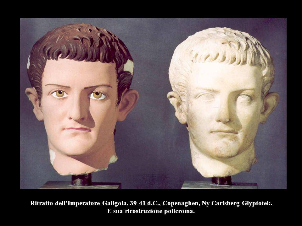 Ritratto dell'Imperatore Galigola, 39-41 d.C., Copenaghen, Ny Carlsberg Glyptotek. E sua ricostruzione policroma.