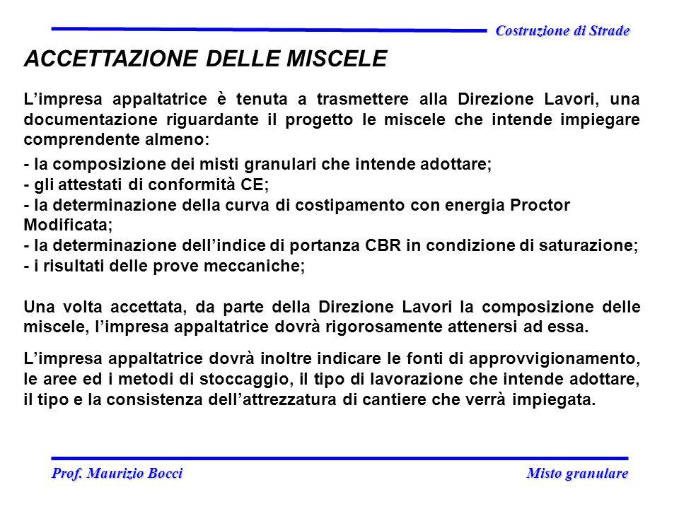 Prof. Maurizio Bocci Misto granulare Prof. Maurizio Bocci Misto granulare Costruzione di Strade ACCETTAZIONE DELLE MISCELE L'impresa appaltatrice è te