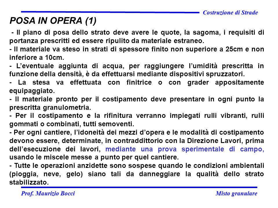 Prof. Maurizio Bocci Misto granulare Prof. Maurizio Bocci Misto granulare Costruzione di Strade POSA IN OPERA (1) - Il piano di posa dello strato deve