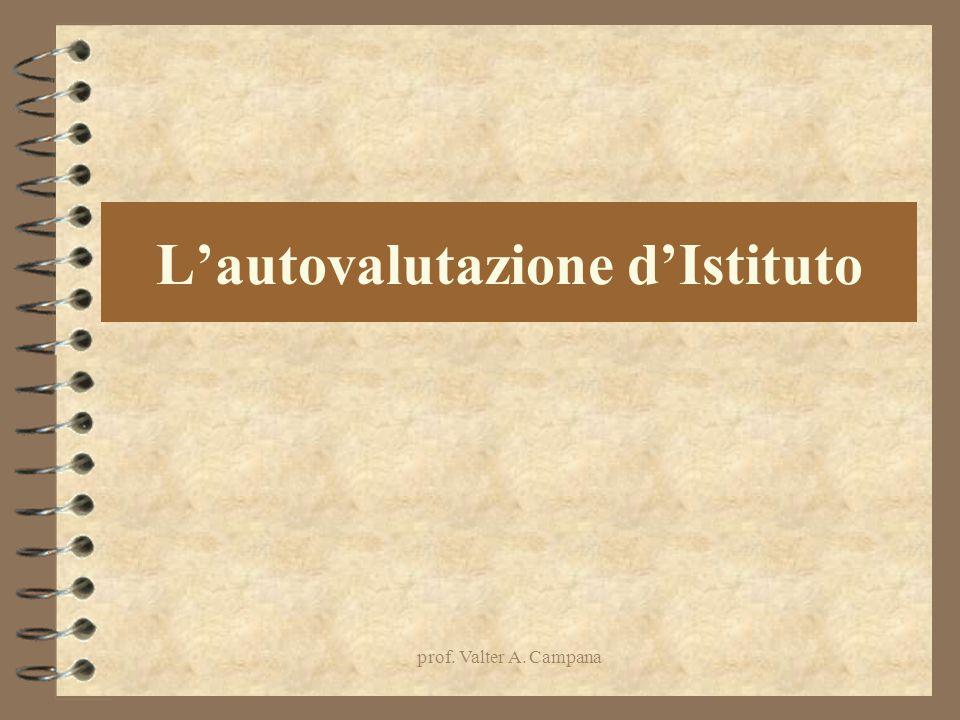 prof. Valter A. Campana L'autovalutazione d'Istituto