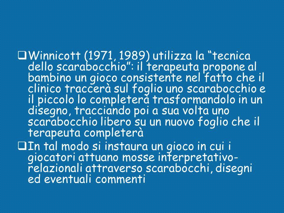 """ Winnicott (1971, 1989) utilizza la """"tecnica dello scarabocchio"""": il terapeuta propone al bambino un gioco consistente nel fatto che il clinico tracc"""