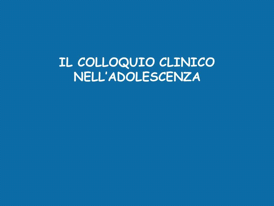 IL COLLOQUIO CLINICO NELL'ADOLESCENZA