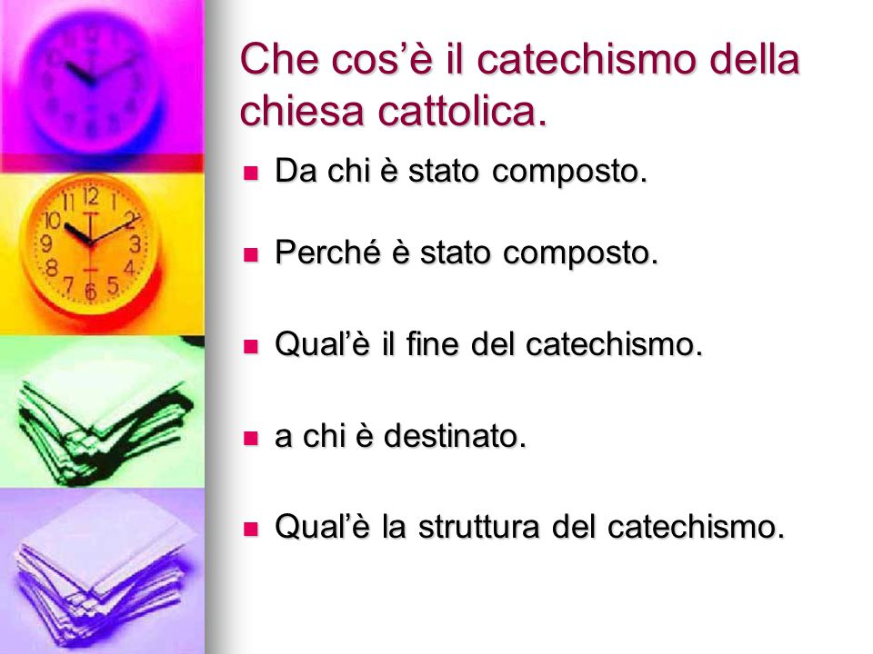 Che cos'è il catechismo della chiesa cattolica. Da chi è stato composto. Da chi è stato composto. Perché è stato composto. Perché è stato composto. Qu