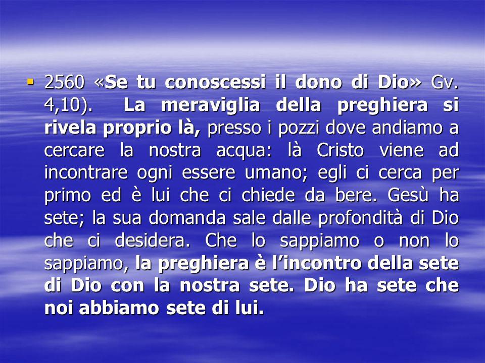 2222560 «Se tu conoscessi il dono di Dio» Gv. 4,10). La meraviglia della preghiera si rivela proprio là, presso i pozzi dove andiamo a cercare la