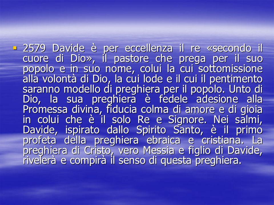 2222579 Davide è per eccellenza il re «secondo il cuore di Dio», il pastore che prega per il suo popolo e in suo nome, colui la cui sottomissione
