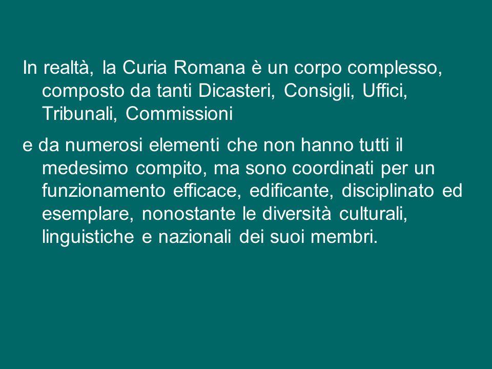 """E' bello pensare alla Curia Romana come a un piccolo modello della Chiesa, cioè come a un """"corpo"""" che cerca seriamente e quotidianamente di essere più"""