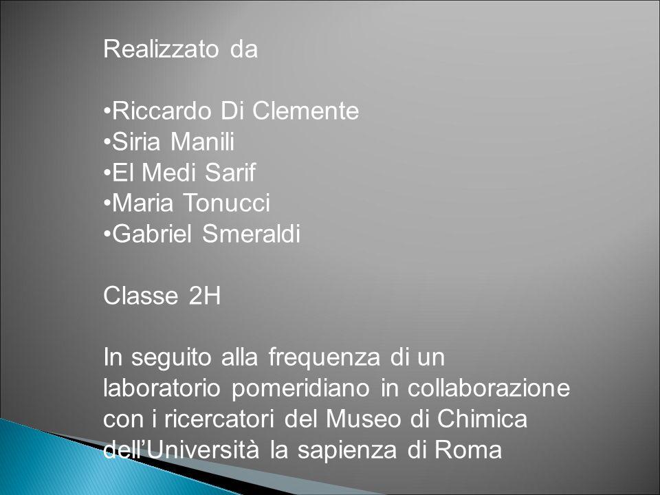 Realizzato da Riccardo Di Clemente Siria Manili El Medi Sarif Maria Tonucci Gabriel Smeraldi Classe 2H In seguito alla frequenza di un laboratorio pom